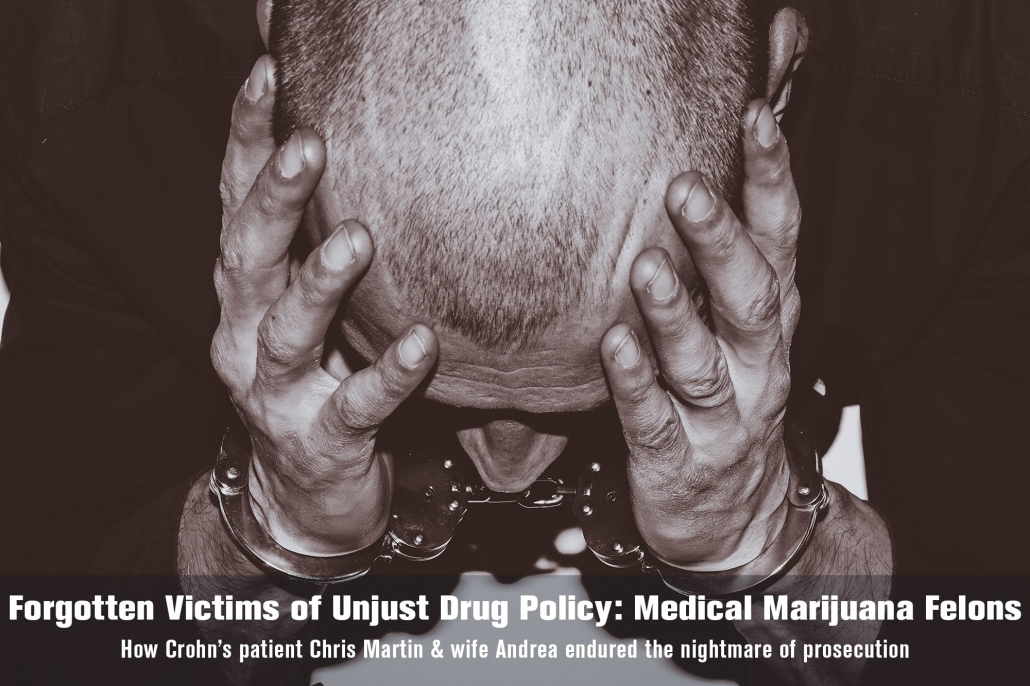After enduring prosecution and years behind bars for a marijuana offense, Crohn's patient Chris Martin had to overcome the stigma of a felony conviction to thrive.