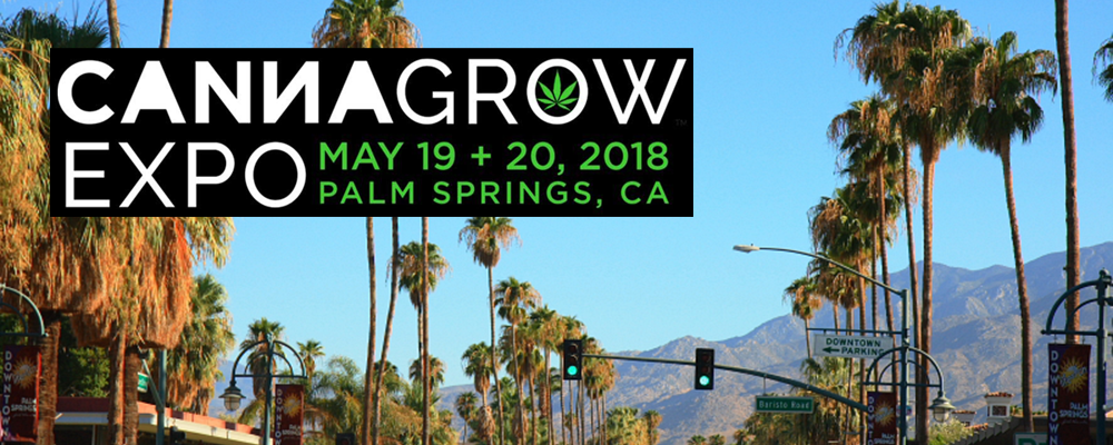 CannaGrow Expo May 19-20, 2018 Palm Springs