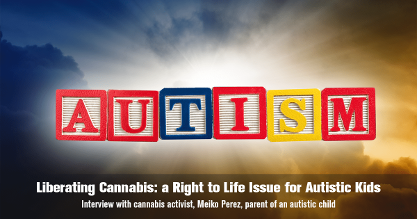 Liberating Cannabis: a Right to Life Issue for Autistic Kids