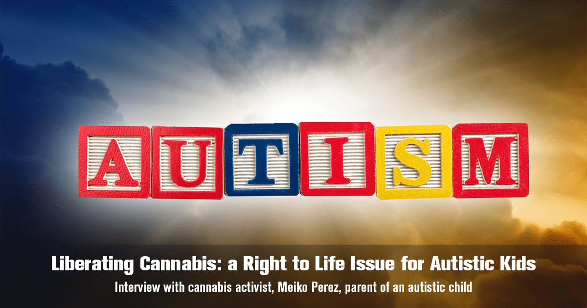 Liberating Cannabis: a Right to Life Issue for Autistic Kids | The