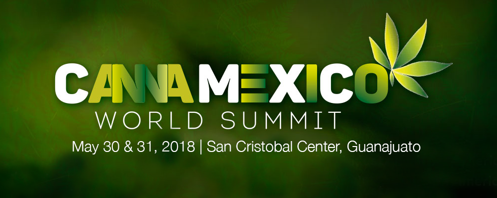 CannaMexico World Summit May 30-31 at San Cristobal Center, Guanajuato, Mexico