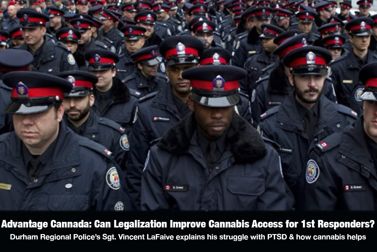 The Cannabis Reporter Radio Show - Advantage Canada: How Legalization Will Help First Responders Cope with PTSD Toronto Police Sergeant Vince LaFaive suffered silently before discovering cannabis