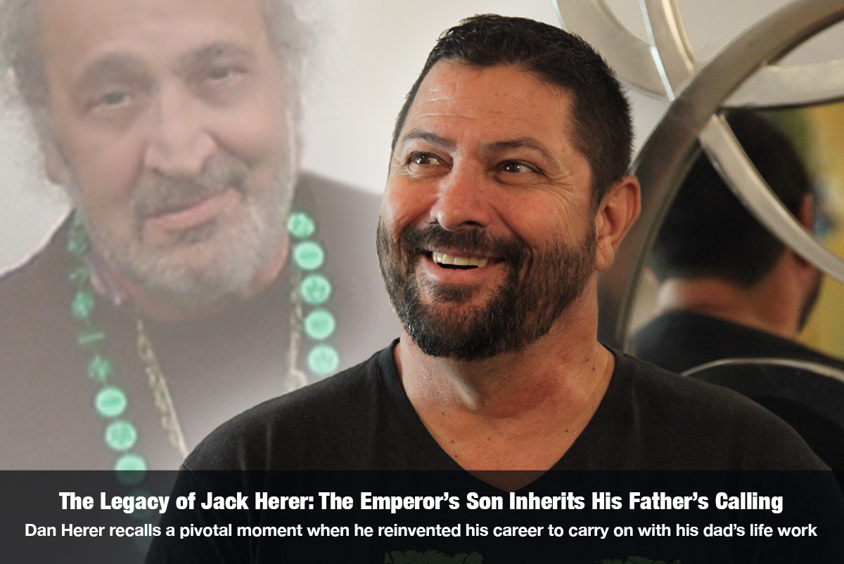 The Legacy of Jack Herer: The Emperor's Son Inherits His Father's Calling Dan Herer recalls a pivotal moment when he reinvented his career to carry on with his dad's life work - The Cannabis Reporter Radio Show hosted by Snowden Bishop