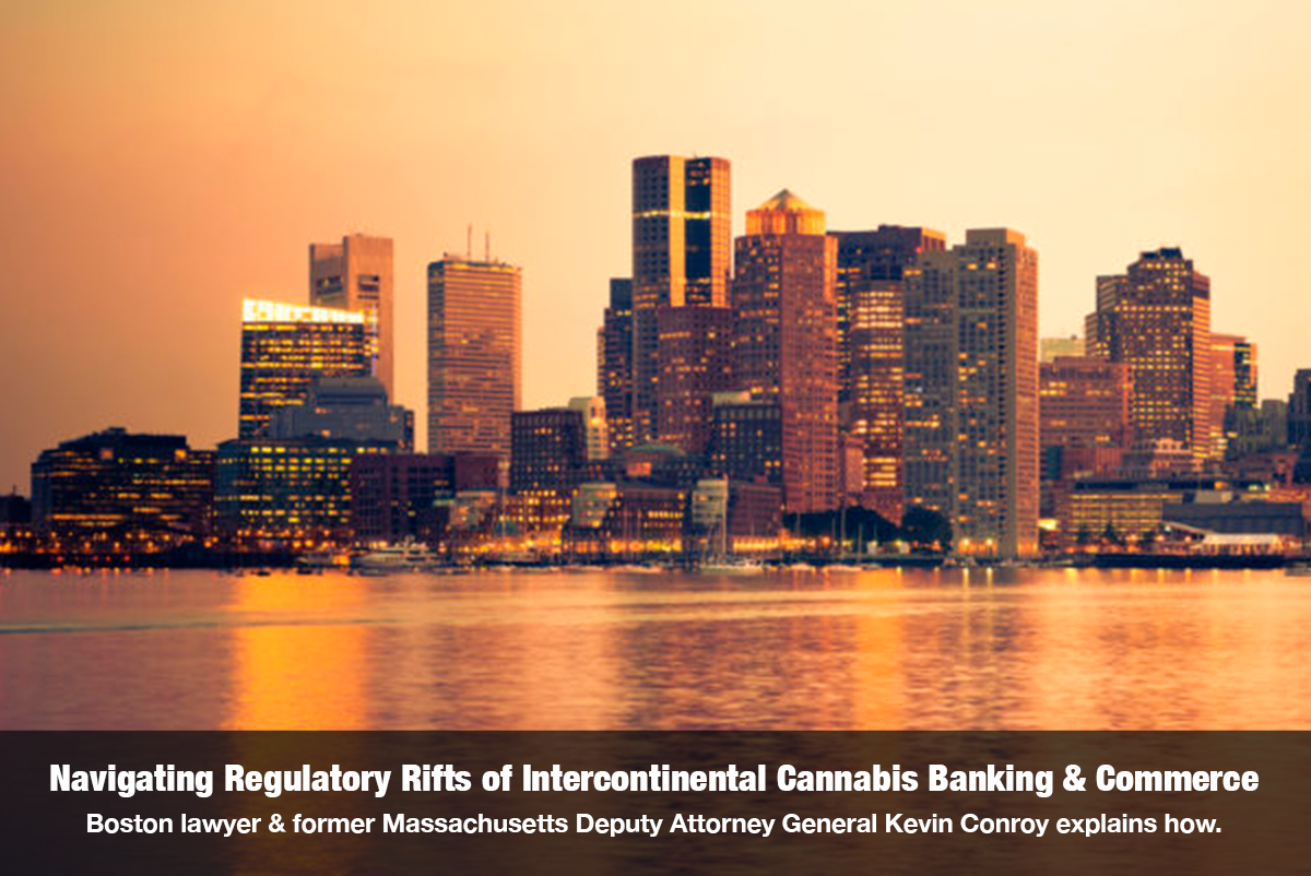 Navigating Regulatory Rifts of Intercontinental Cannabis Banking & Commerce with Kevin Conroy, former Massachusetts Deputy Attorney General on The Cannabis Reporter Radio Show with Snowden Bishop