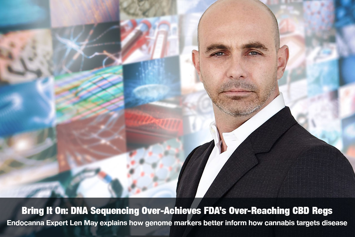 Bring it on! How DNA Sequencing Over-Achieves FDA's Over-Reaching CBD Regs - Interview with DNA Expert Len May on The Cannabis Reporter Radio Show hosted by Snowden Bishop