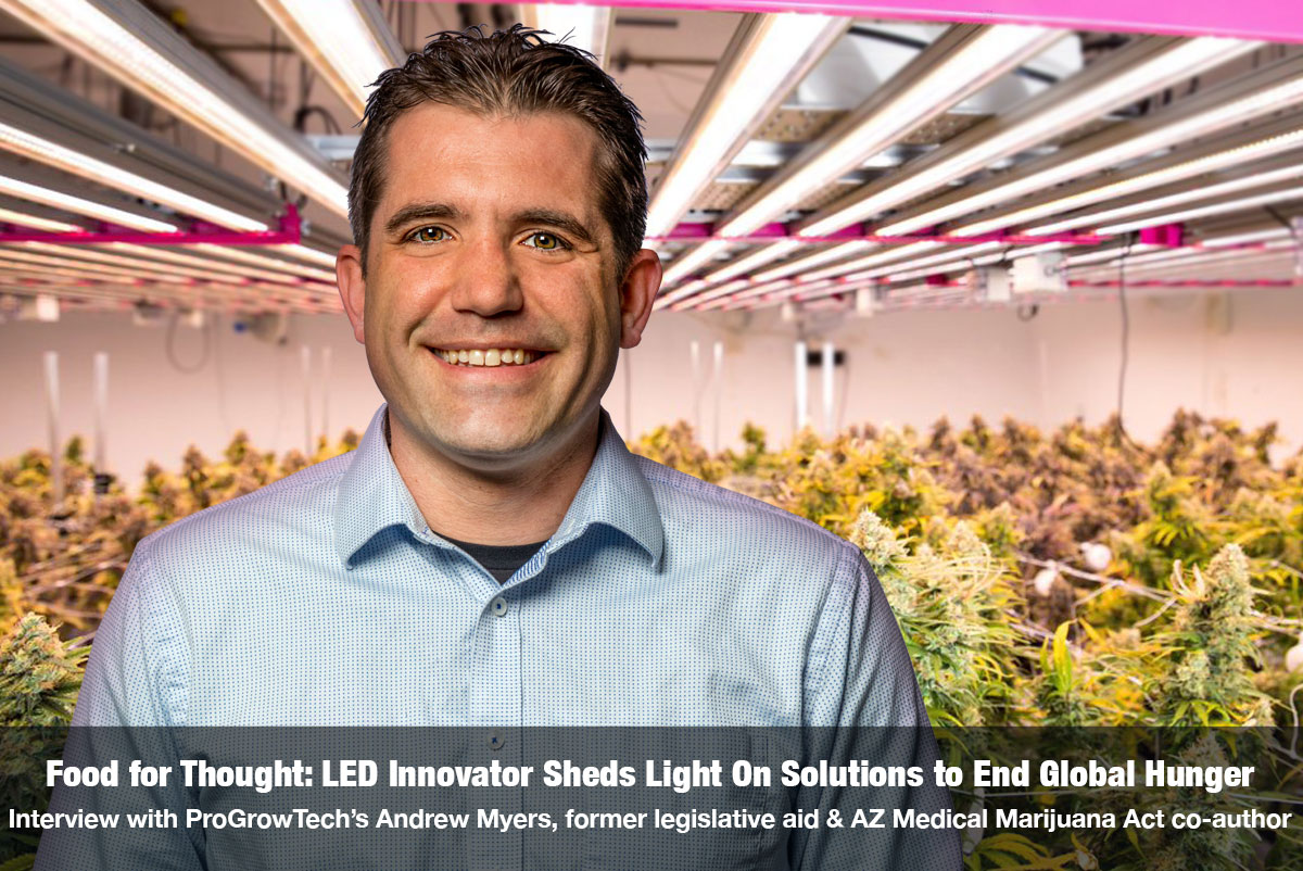 LED Innovator Sheds Light On Solutions to End Global Hunger - with former policy consultant Andrew Myers on the Cannabis Reporter Radio Show hosted by Snowden Bishop