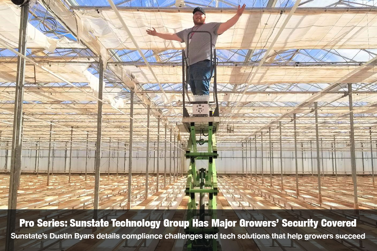 Pro Series: Sunstate Technology Group Has Major Growers' Security Covered Sunstate's Dustin Byars details compliance challenges and tech solutions that help growers succeed - on The Cannabis Reporter Pro Series hosted by Snowden Bishop