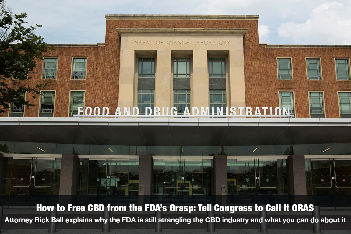 How to Free CBD from the FDA's Grasp: Tell Congress to Call It GRAS Attorney Rick Ball explains why the FDA is still strangling the CBD industry and what you can do about it - The Cannabis Reporter Radio Show hosted by Snowden Bishop