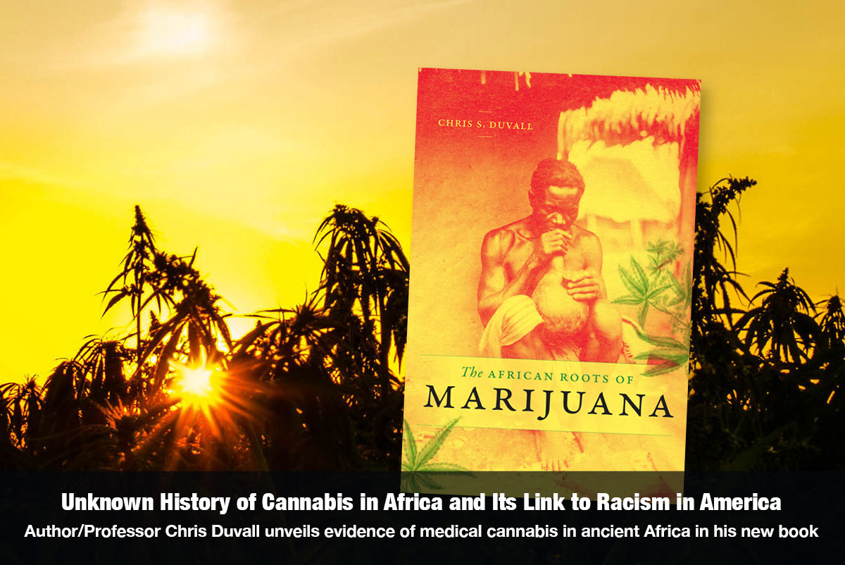 Unknown History of Cannabis In Africa and Its Link to Racism in America - Interview with Dr. Chris Duvall, author of The African Roots of Marijuana on The Cannabis Reporter Radio Show with Snowden Bishop