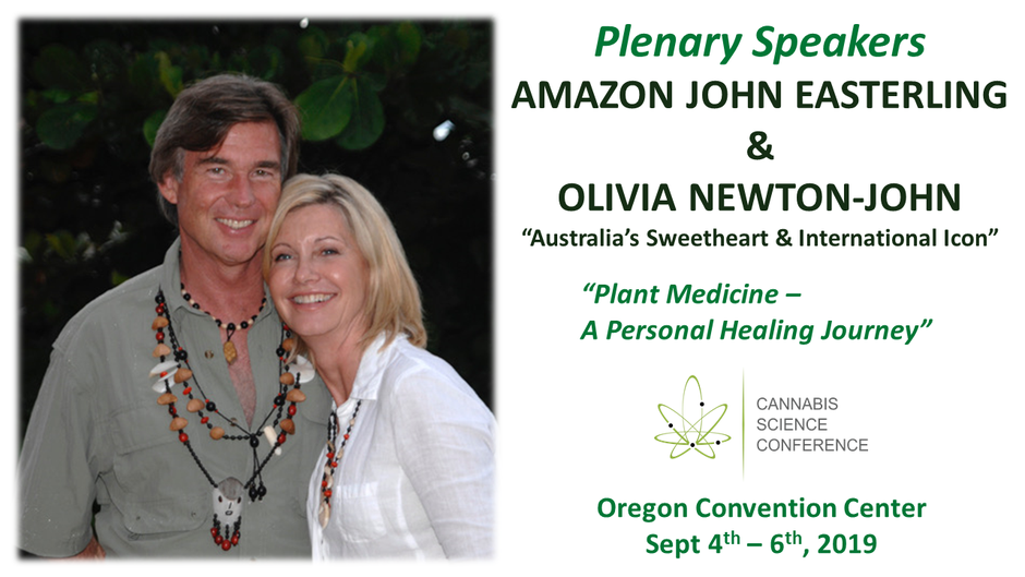 The 2019 Cannabis Science Conference with plenary speakers Amazon John Easterling & Olivia Newton John takes place Sept4-6 at the Oregon Convention Center