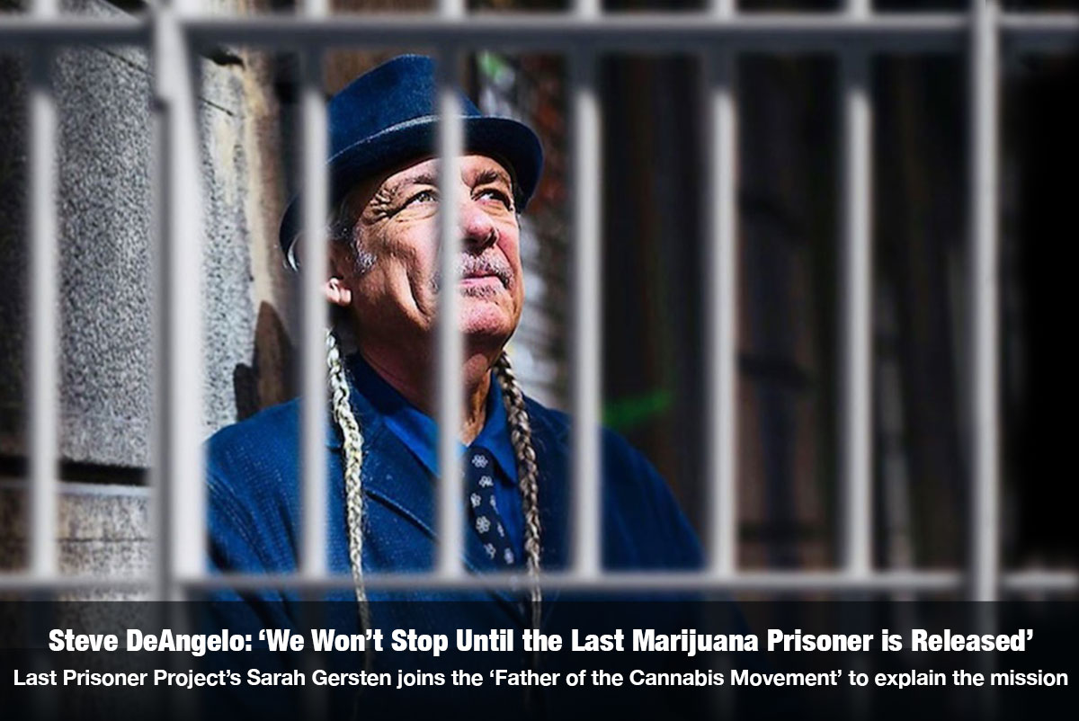 Steve DeAngelo: 'We Won't Stop Until the Last Marijuana Prisoner is Released' Last Prisoner Project's Sarah Gersten joins the 'Father of the Cannabis Movement' to explain the mission on The Cannabis Reporter Radio Show hosted by Snowden Bishop