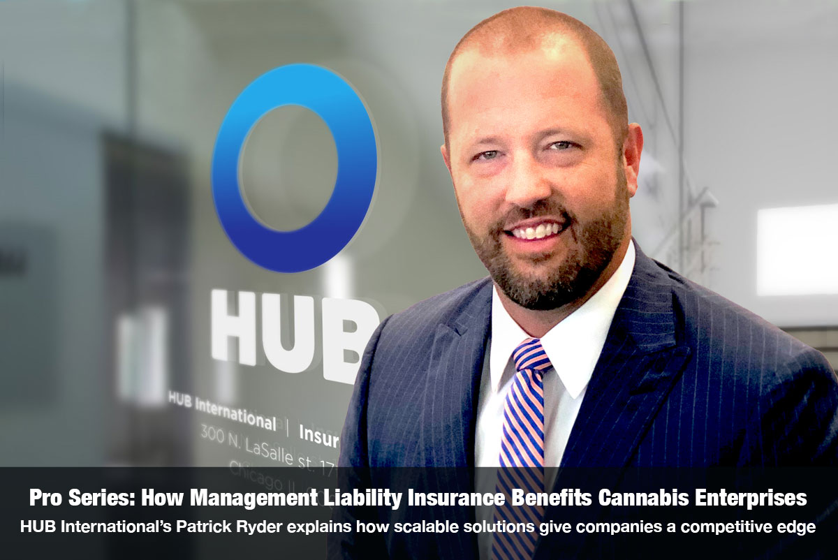 Pro Series: How Management Liability Insurance Benefits Cannabis Enterprises HUB International's Patrick Ryder explains how scalable solutions give companies a competitive edge on The Cannabis Reporter hosted by Snowden Bishop