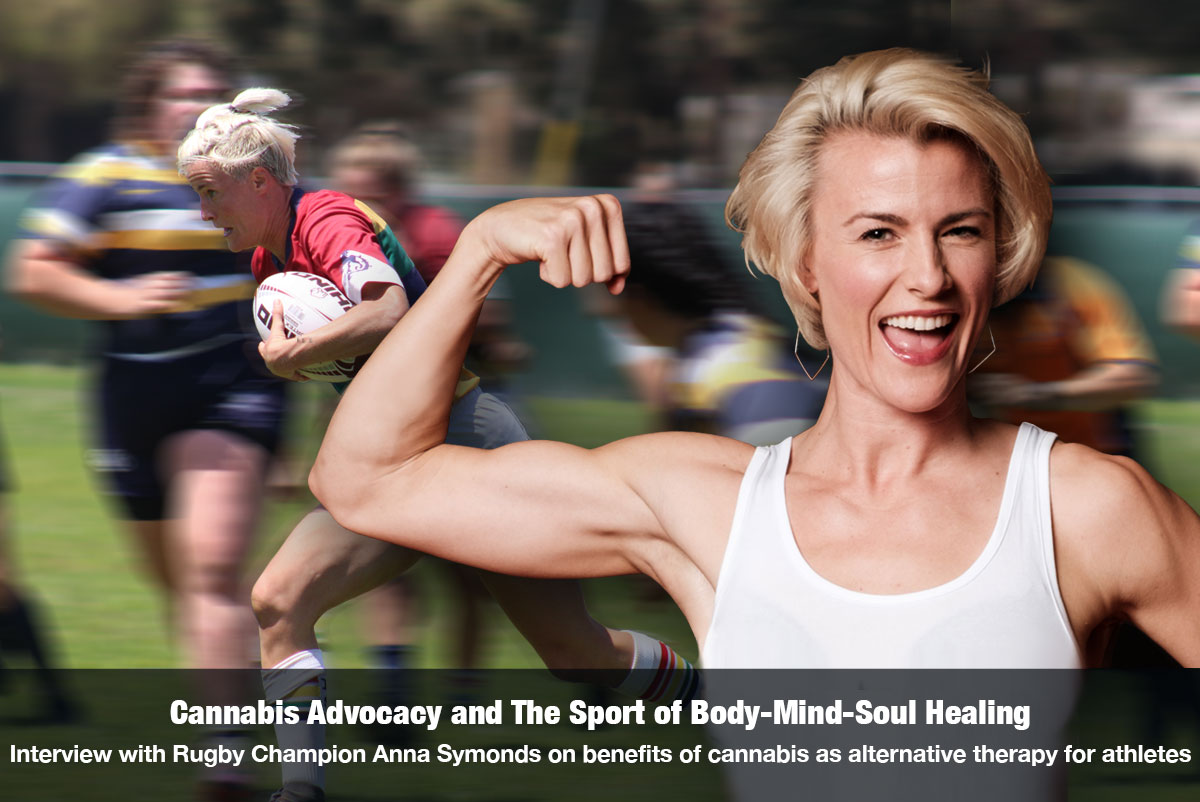 Cannabis & The Sport of Body-Mind-Soul Healing Interview with Rugby Champion, Cannabis Advocate Anna Symonds on The Cannabis Reporter Radio Show hosted by Snowden Bishop