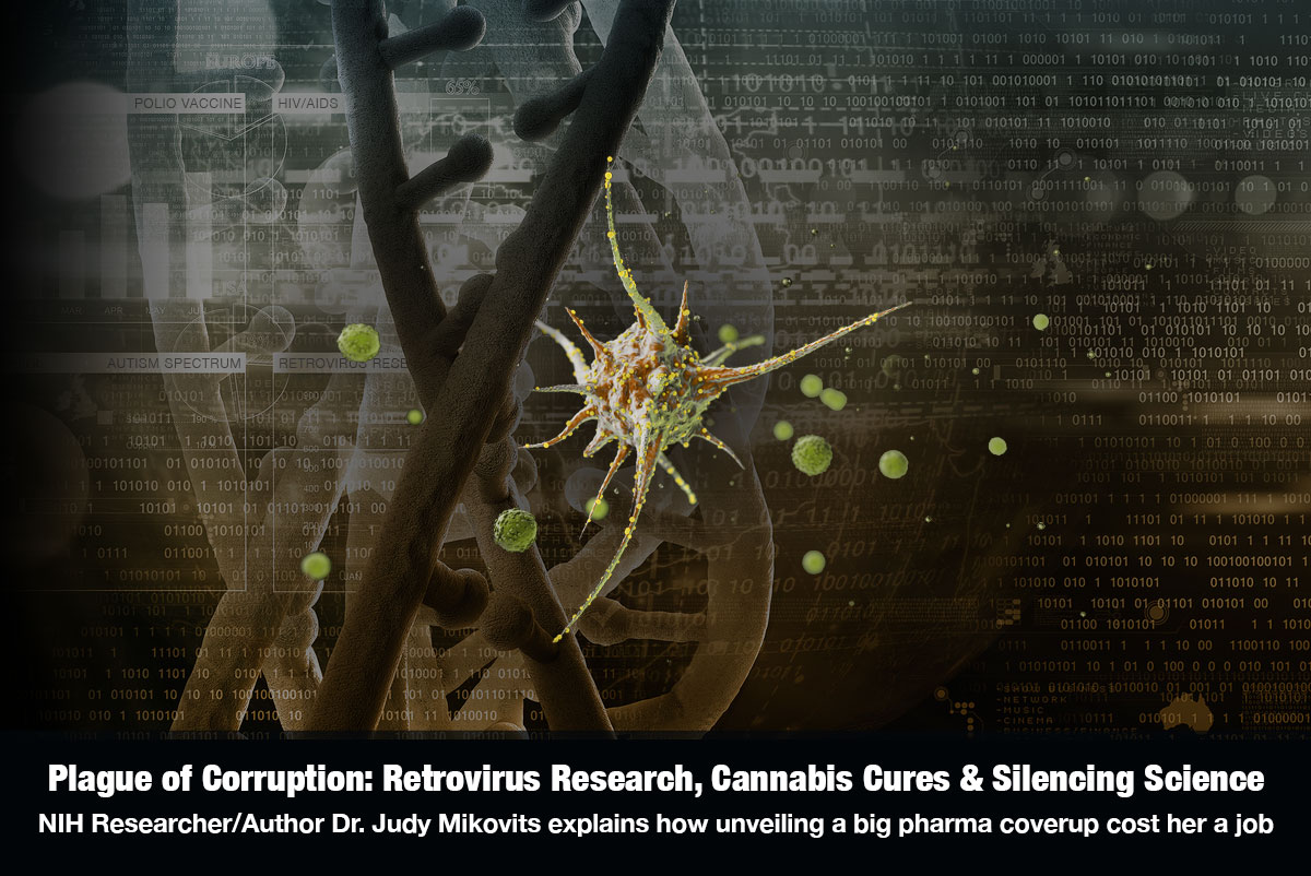 Plague of Corruption: Retrovirus Research, Cannabis Cures & Silencing Science - NIH Researcher & Plague of Corruption author Dr. Judy Mikovits explains how unveiling a big pharma coverup cost her job and endangered lives on The Cannabis Reporter Radio Show hosted by Snowden Bishop